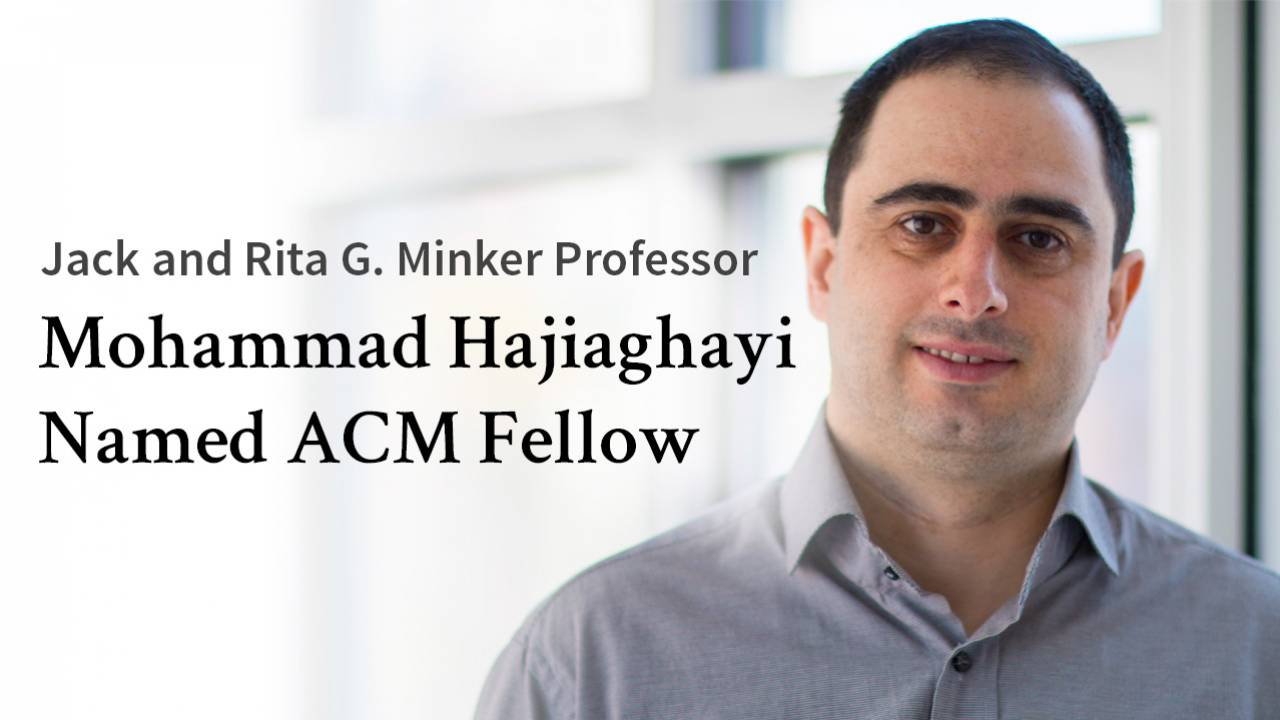 Professor Mohammad T. Hajiaghayi named ACM Fellow  Descriptive Image