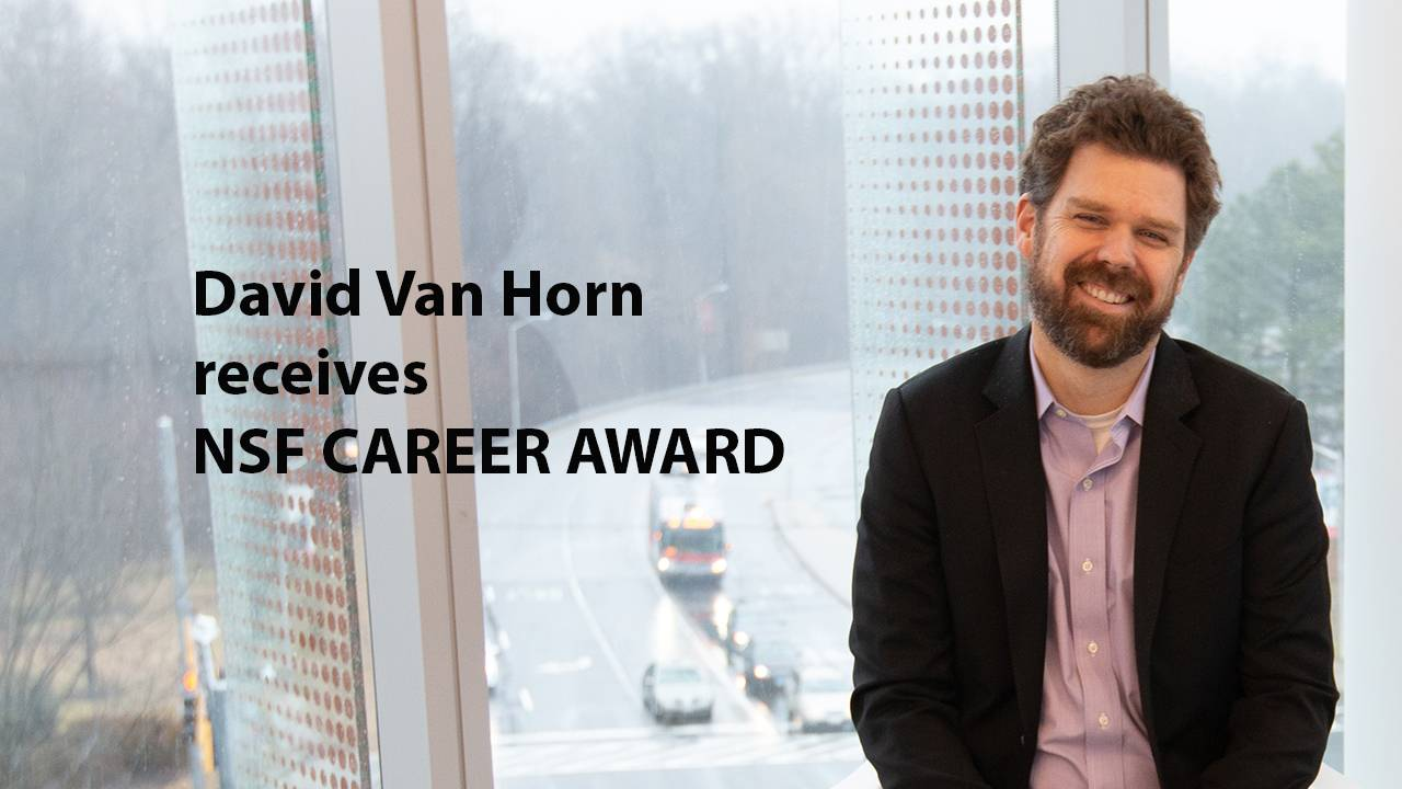 David Van Horn receives NSF Career Award Descriptive Image
