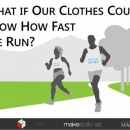 Descriptive image for What If Our Clothes Could Show How Fast We Run?