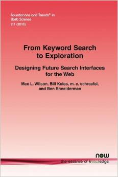Book: From Keyword Search to Exploration: Designing Visual Search Interfaces for the Web, Monograph in Foundations and Trends in Web Science